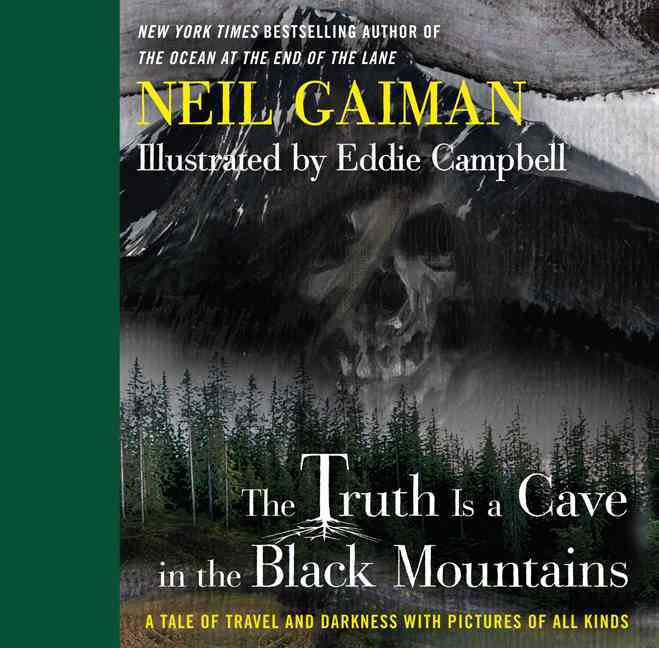 The Truth Is a Cave in the Black Mountains By Gaiman, Neil/ Campbell, Eddie