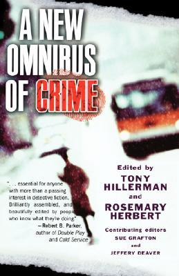 A New Omnibus of Crime By Hillerman, Tony (EDT)/ Herbert, Rosemary (EDT)/ Grafton, Sue (EDT)/ Deaver, Jeffery (EDT)